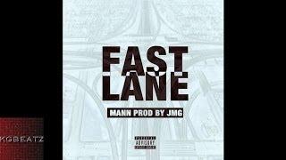 Mann - FastLane [Prod. By JMG] [New 2014]