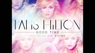 Paris Hilton feat Lil' Wayne - Good Time (Audio)