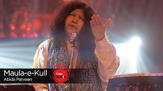 Maula-e-Kull, Abida Parveen, Episode 3, Coke Studio Season 9 width=