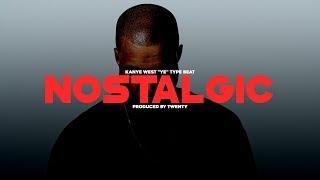 """[FREE] Kanye West """"Ye"""" Type Beat - """"Nostalgic"""" (prod. twenty)"""