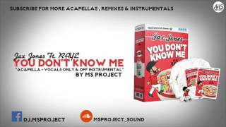 Jax Jones Ft. RAYE - You Don't Know Me (Acapella + Official Instrumental)