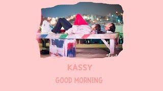 [LYRIC] Kassy – Good Morning [Han-Rom-Eng]