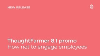 New Release   ThoughtFarmer 8.1 Satsuma—how not to engage employees Logo