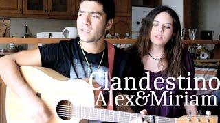 Clandestino - Alex & Miriam (Manu Chao cover)