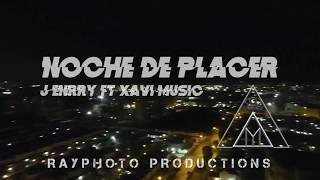 J. Enrry - Noche De Placer (Vídeo Oficial) Ft Xavi Music