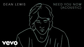 Dean Lewis - Need You Now (Acoustic)
