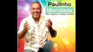"""Paulinho Mocidade - """"Se o Caminho é Meu"""" (Paulinho Mocidade e Jurandir Bringela)"""