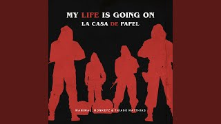 My Life Is Going on / La Casa De Papel (Manimal, Monkeyz) (BR) (& Thiago Matthias Remix)