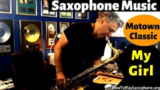 """My Girl"" Saxophone Music"
