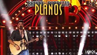 """Bruno e Barretto - Planos   DVD """"A Força do Interior"""" - Ao Vivo em Londrina/PR"""
