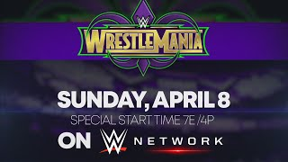 Catch WrestleMania 34 - Sunday, April 8, on WWE Network