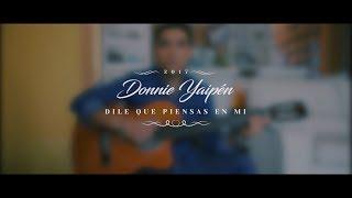 Dile que piensas en mi - Hnos Yaipén (cover) - Donnie Yaipén