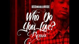 KRXworldWIDE - Who Do You Love (Remix)