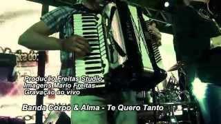 Banda Corpo & Alma - Te Quero Tanto (Clipe HD)