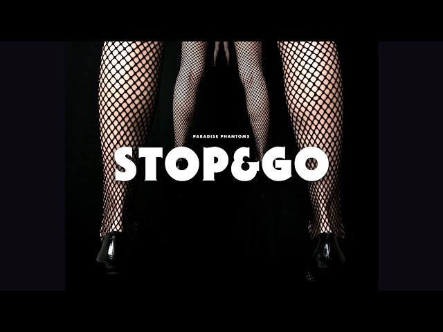 Video de la canción Stop and Go de Paradise Phanthoms