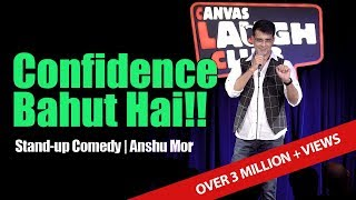 Confidence Bahut Hai | Standup Comedy by Anshu Mor