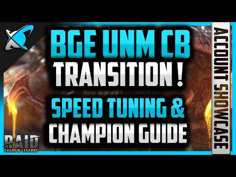FINALLY...BGE (F2P) UNM CB Transition ?! | Speed Tuning & Champion Guide | RAID: Shadow Legends