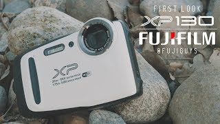 Fuji Guys - FUJIFILM FinePix XP130 - First Look