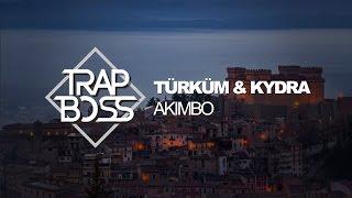 Türküm & Kydra - Akimbo