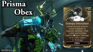 Warframe | Prisma Obex (+ Entropy Detonation)