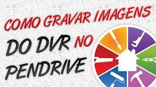 Gravar imagens do DVR Stand Alone h264 no pendrive