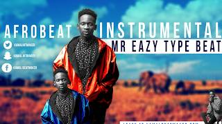 Mr Eazy Type Beat 2018- Uk Afrobeat Instrumental | Prod. By Kamal A La Prod