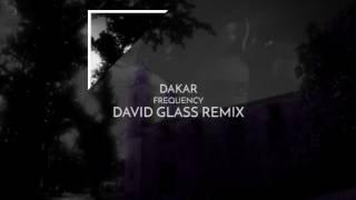 Dakar - Frequency (David Glass Remix)