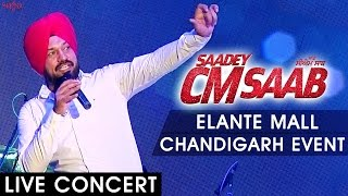 Saadey CM Saab Promotional Event - at ELANTE Mall, Chandigarh - Live Concert width=