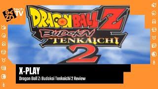 X-Play Classic - Dragon Ball Z: Budokai Tenkaichi 2 Review