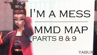 [MAP] I'm a mess - Part 8&9