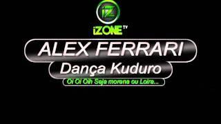 Alex Ferrari | DANÇA KUDURO