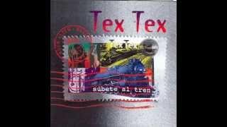 Tex Tex - Ahora que no vives conmigo - JRVeloz