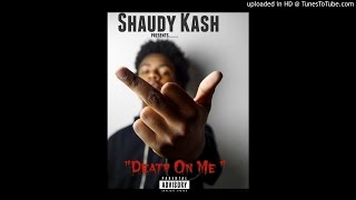 Shaudy Kash - Death On Me