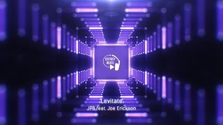 JPB feat. Joe Erickson - Levitate 【Future Bass】