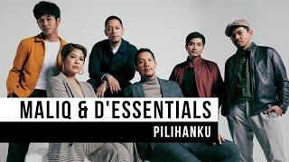 Pilihanku - Maliq & D'Essentials