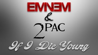 2Pac & Eminem - If I Die Young (ft. The Band Perry)