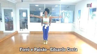 Forró e Paixão - Eduardo Costa - Coreografia - Mixfit
