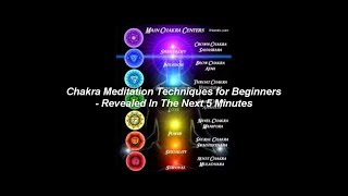 Chakra Meditation Techniques for Beginners - Revealed In The Next 5 Minutes