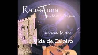 RaussTuna - Álbum Tunamente Mistos - Vida de Caloiro (2013)