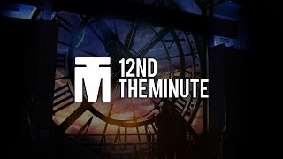 12nd - The Minute