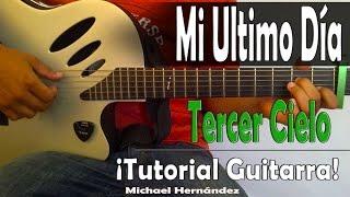 Como tocar Mi Ultimo Dia│Tercer Cielo│COMPLETO Tutorial de Guitarra