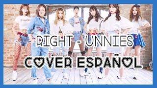 Right - Unnies (COVER ESPAÑOL)
