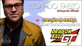 Dragon Ball GT - Coração de criança - Abertura Brasil Completa - Ricardo Fábio
