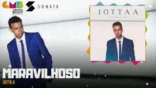 Jotta A - Maravilhoso | Sonata Label