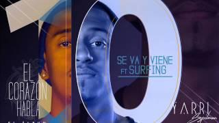 10. Se Va Y Viene - Yarri Sz Ft Surfing Dc - Prod. [Blak & Bagner Boy]  (El Corazón Habla)