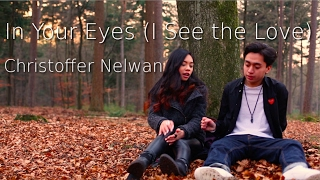 In Your Eyes (I See the Love) | Christoffer Nelwan [ORIGINAL]