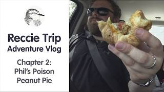 Reccie Trip Adventure Vlog #2 - Phil's Poison Peanut Pie