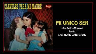 MI UNICO SER | LAS AVES CANTORAS