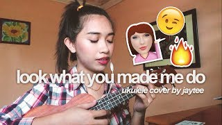 Look What You Made Me Do (Taylor Swift)- Acoustic Ukulele Cover by Jaytee