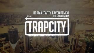 Bro Safari & UFO! - Drama (Party Favor Remix)